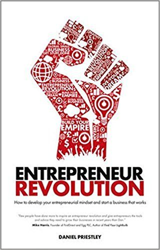 Entrepreneur Revolution by Daniel Priestley Book Reviews Roseanna Sunley