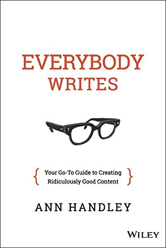 Everybody Writes by Ann Handley Roseanna Sunley Book Reviews