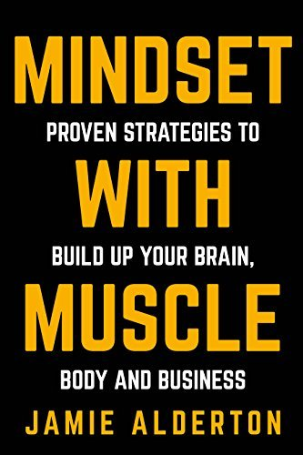 Mindset With Muscle by Jamie Alderton Roseanna Sunley Book Review