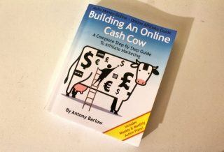 Online Affiliate Guide - Building a Cash Cow by Antony Barlow Roseanna Sunley Book Review