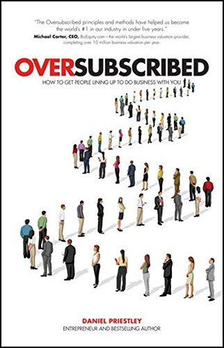 Oversubscribed by Daniel Priestley Roseanna Sunley Book Reviews
