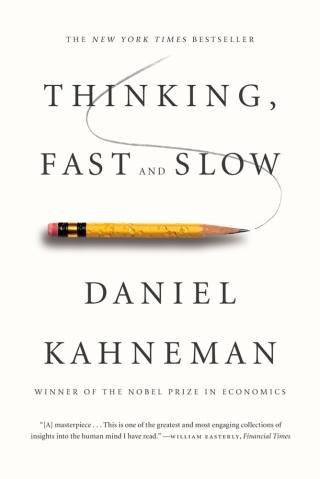 Thinking, Fast and Slow by Daniel Kahneman Book Reviews Roseanna Sunley
