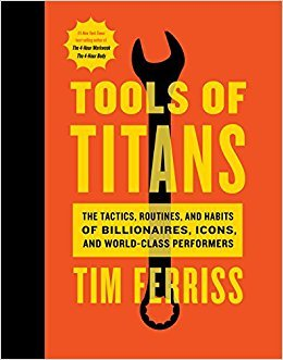 Tools of Titans by Timothy Ferriss Roseanna Sunley Book Reviews