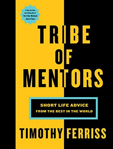 Tribe of Mentors by Timothy Ferriss Roseanna Sunley Book Reviews