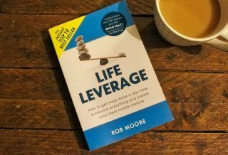Life Leverage by Rob Moore Book Review Roseanna Sunley