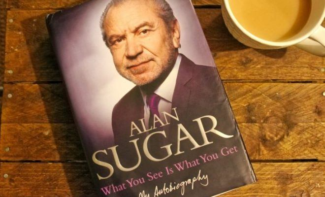 What You See Is What You Get My Autobiography by Alan Sugar Book Review Roseanna Sunley