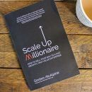 Scale Up Millionaire by Gordon McAlpine Roseanna Sunley Business Book Review