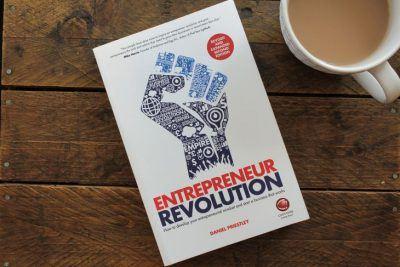 Entrepreneur Revolution by Daniel Priestley book review roseanna sunley