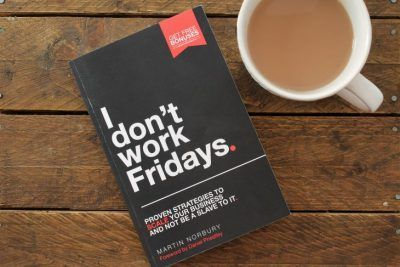 I Don't Work Fridays by Martin Norbury roseanna sunley business book review