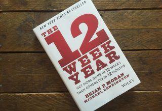 The 12 Week Year by Brian P. Moran & Michael Lennington roseanna sunley business book reviews