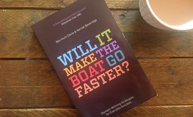 Will it Make the Boat Go Faster? by Ben Hunt-Davis & Harriet Beveridge