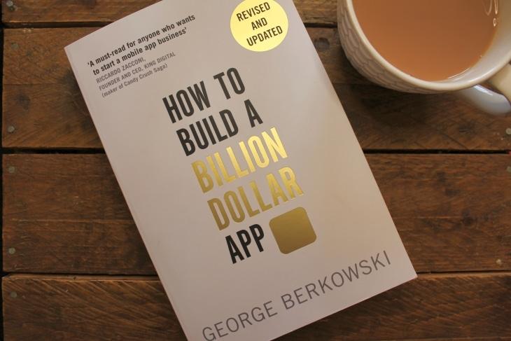 how to build a billion dollar app roseanna sunley business book reviews