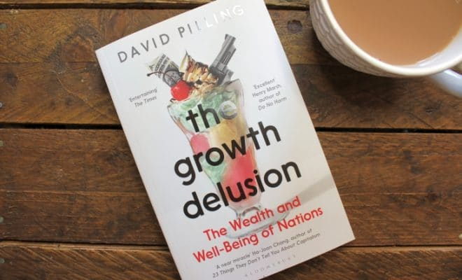 The Growth Delusion by David Pilling roseanna sunley business book reviews