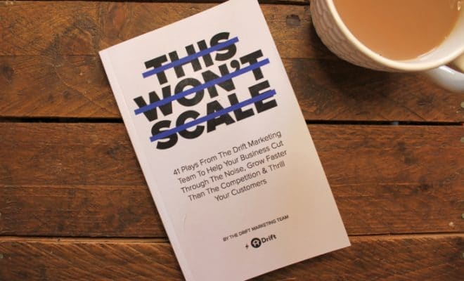 This Won't Scale by The Drift Marketing Team Roseanna Sunley Business Book Reviews